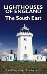 LIGHTHOUSES OF ENGLAND - The South East by Nicholas Leach and Tony Denton